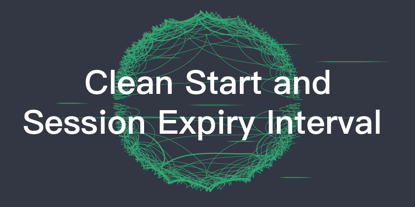 Clean Start and Session Expiry Interval - MQTT 5.0 new features