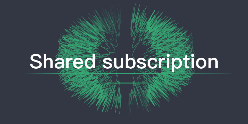 Shared subscription - MQTT 5.0 new features