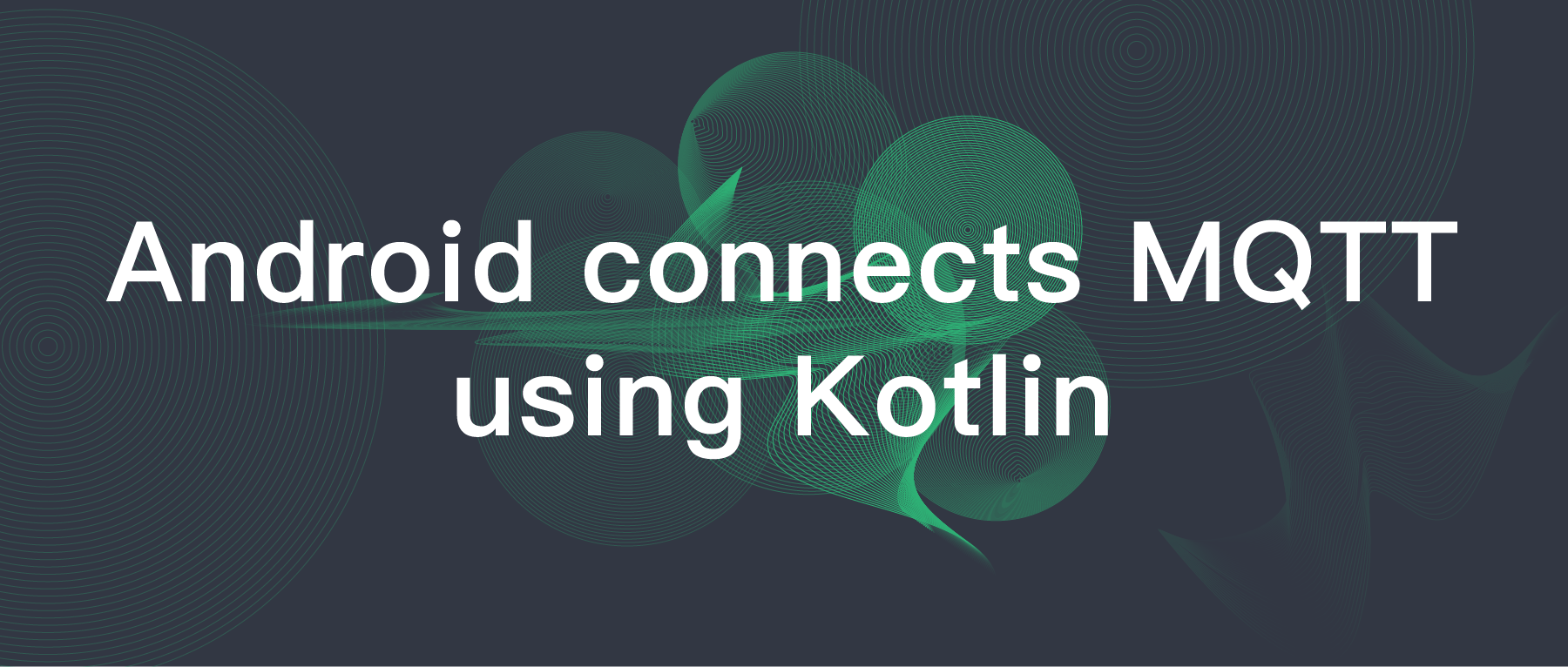 Android connects MQTT using Kotlin