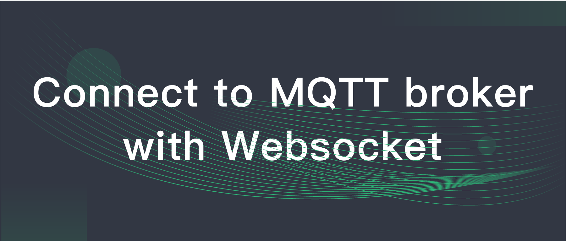 Connect to MQTT broker with Websocket